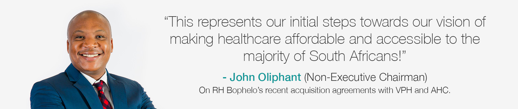 John Oliphant on RH Bophelo's recent acquisition agreements with VPH and AHC